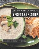 Ah  365 Yummy Vegetable Soup Recipes PDF