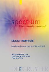 Literatur intermedial: Paradigmenbildung zwischen 1918 und 1968