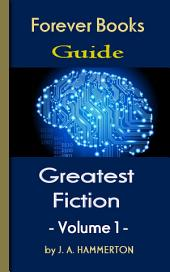 The Greatest Fiction Volume 1: Forever Books Guide