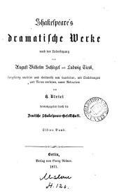 Shakspeare's dramstische Werke, uebers, von A.W. von Schlegel, ergänzt und erläutert von L. Tiëck. revidirt und neu bearb. unter Redaction von H. Ulrici