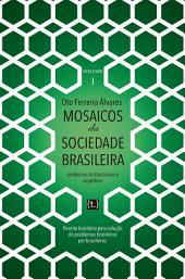 Mosaicos da Sociedade Brasileira, problemas institucionais e sugestões - Volume 1