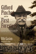 Gifford Pinchot and the First Foresters PDF