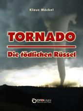 Tornado - Die tödlichen Rüssel: Fantastischer Roman