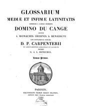 Glossarium ad scriptores mediae et infimae latinitatis ...