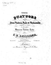 Trois quatuors: pour 2 violons, viola et violoncelle ; oeuv. 111, Volume 1