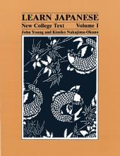 Learn Japanese: New College Text, Volume 1