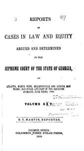 Reports of Cases in Law and Equity, Argued and Determined in the Supreme Court of the State of Georgia, in the Year ...: Volume 25