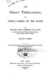 The Great Tribulation: Or, Things Coming on the Earth, Volume 2