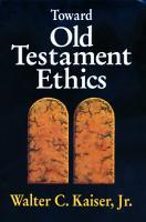 Toward Old Testament Ethics PDF