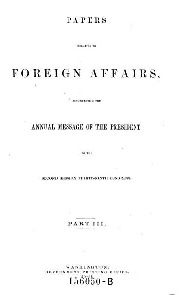 Download Papers Relating to Foreign Affairs  Accompanying the Annual Message of the President Book