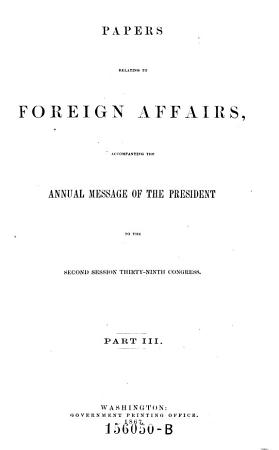 Papers Relating to Foreign Affairs  Accompanying the Annual Message of the President PDF