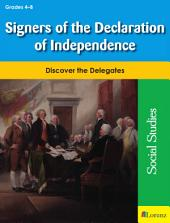 Signers of the Declaration of Independence: Discover the Delegates