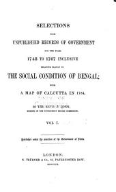 Selections from Unpublished Records of Government for the Years 1748-1767 Inclusive, Relating Mainly to the Social Condition of Bengal ...