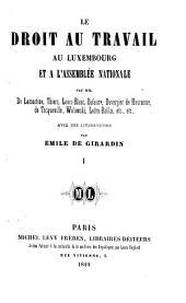 Le droit au travail au Luxembourg et à l'Assemblée nationale [documents and reports of debates] avec une intr. par É. de Girardin
