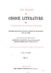 Library of Choice Literature and Encyclopaedia of Universal Authorship: Selected from the Standard Authors of All Nations and All Time, Volume 10
