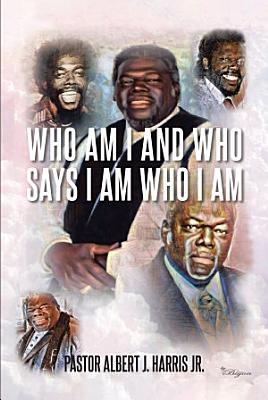 Who Am I And Who Says I Am Who I Am