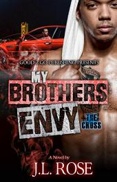 My Brother's Envy: The Cross