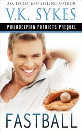 Fastball: Philadelphia Patriots prequel novel
