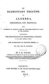 An elementary treatise on algebra, theoretical and practical