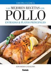 Las mejores recetas con pollo, entradas y platos principales