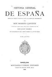 Historia general de España desde los tiempos primitivos hasta la muerte de Fernando VII: continuada desde dicha época hasta nuestros dias, Volumen 5