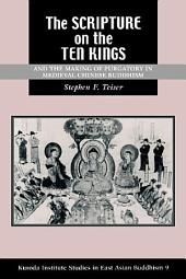 The Scripture on the Ten Kings: And the Making of Purgatory in Medieval Chinese Buddhism