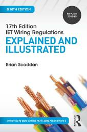17th Edition IET Wiring Regulations: Explained and Illustrated, 10th ed: Edition 10