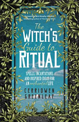 The Witch s Guide to Ritual