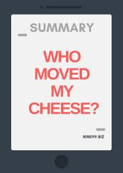 Summary: Who Moved My Cheese