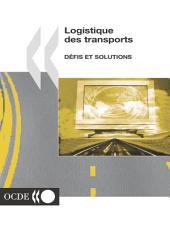 Logistique des transports Défis et solutions: Défis et solutions