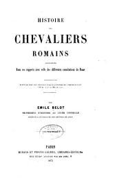 Histoire des chevaliers romains: Depuis le temps des gracques jusqu'a la division de l'Empire Romain (133 av. J.-C.-395 ap.J.-C.)