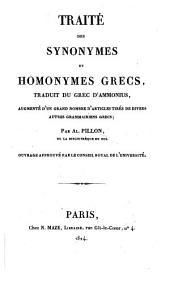 Traite des synonymes et homonymes Grecs traduit du Grec, augmente d'un grand nombre d'articles tires de divers autres grammairiens Grecs par Alexander Pillon. - Paris, N. Maze 1824