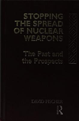 Stopping the Spread of Nuclear Weapons PDF