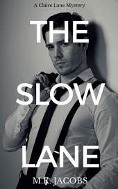 The Slow Lane: Claire Lane Mystery