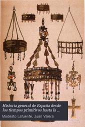 Historia general de España desde los tiempos primitivos hasta la muerte de Fernando VII: Volumen 2