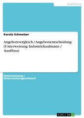 Angebotsvergleich / Angebotsentscheidung (Unterweisung Industriekaufmann / -kauffrau)