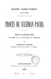 Guerre Russo-turque, 1877-1878. Procès de Suléiman Pacha, tr. du compte-rendu officiel des débats de la cour martiale du Séraskérat par G. Macridès