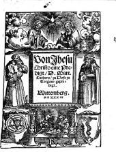 Von Jhesu Christo eine Predigt ¬D. ¬Mart. ¬Luthers: zu Hofe zu Torgaw gepredigt : Wittemberg MDXXXII