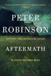 Aftermath: An Inspector Banks Novel