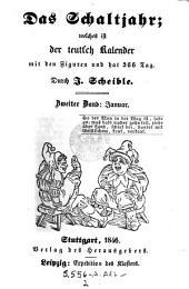 Das Schaltjahr welches ist der teutsch Kalender mit den Figuren und hat 366 Tag. Hrsg. von J Scheible: Band 2
