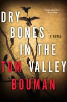 Dry Bones in the Valley  A Novel  The Henry Farrell Series  PDF