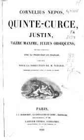 Cornelius Nepos, Quinte-Curce, Justin, Valère Maxime, Julius Obsequens: oeuvres complètes avec la traduction en français