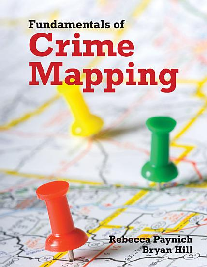 Fundamentals of Crime Mapping  Principles and Practice PDF