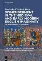 Dismemberment in the Medieval and Early Modern English Imaginary PDF