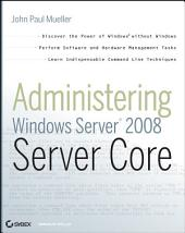 Administering Windows Server 2008 Server Core