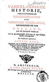 Vaderlandsche historie: vervattende de geschiedenissen der nu Vereenigde Nederlanden, in zonderheid die van Holland, van de vroegste tyden af: Uit de geloofwaardigste schryvers en egte gedenkstukken samengesteld, Volume 8