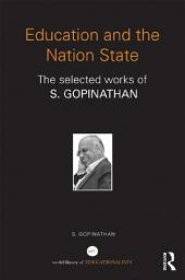 Education and the Nation State: The selected works of S. Gopinathan
