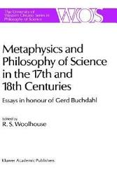 Metaphysics And Philosophy Of Science In The Seventeenth And Eighteenth Centuries Book PDF