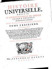 Histoire universelle, depuis le commencement du monde jusqu'à présent: Volume13