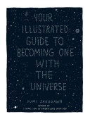 Your Illustrated Guide To Becoming One With The Universe PDF